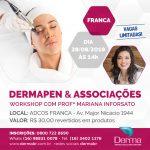 30/08 - DERMAPEN & Associações Workshop com Mariana Inforsato em Franca